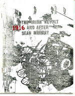 The Irish Revolt: 1916 and After