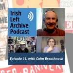 Episode 11: Colm Breathnach: Workers Party, Democratic Left and Irish Socialist Network