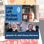 Episode 18: Danny Morrison: Sinn Féin, An Phoblacht / Republican News, and Political and Fiction Writing