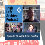 Episode 13: Brian Hanley: The Lost Revolution - The Story of the Official IRA and the Workers' Party