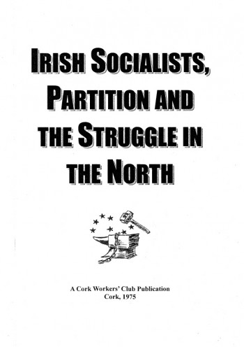 Irish Socialists, Partition and the Struggle in the North
