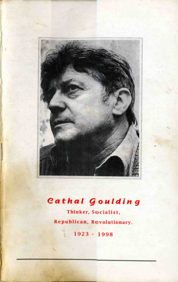 Cathal Goulding: Thinker, Socialist, Republican, Revolutionary, 1923 - 1998