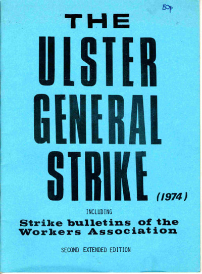 The Ulster General Strike (1974): Including Strike Bulletins of the Workers Association