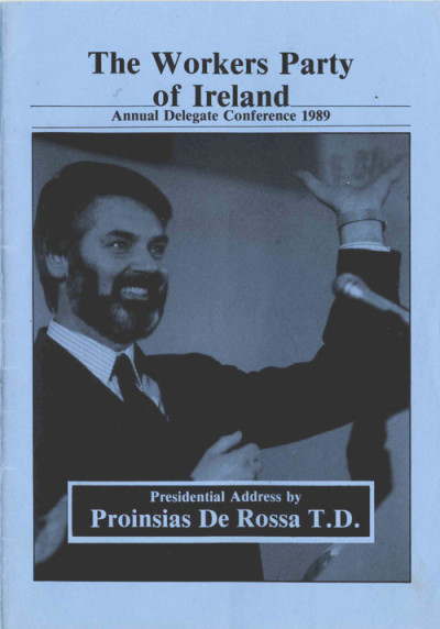 Presidential Address by Proinsias De Rossa TD, Workers' Party Annual Delegate Conference, 1989
