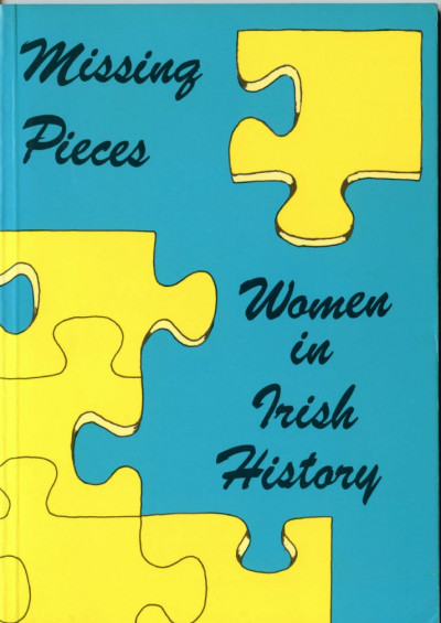Missing Pieces: Women in Irish History