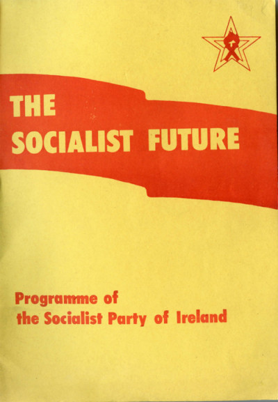 The Socialist Future: Programme of the Socialist Party of Ireland