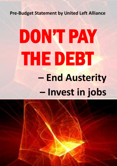 Pre-Budget Statement by United Left Alliance: Don't Pay the Debt