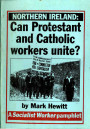 Northern Ireland: Can Protestant and Catholic workers unite?