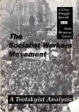 The Socialist Workers Movement: A Trotskyist Analysis