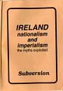 Ireland: Nationalism and Imperialism - The Myths exploded