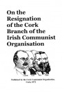 On the Resignation of the Cork Branch of the Irish Communist Organisation