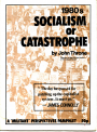 1980s: Socialism or Catastrophe