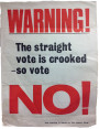 Warning! The straight vote is crooked - so vote no!