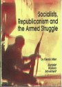 Socialists, Republicanism and the Armed Struggle